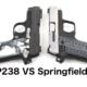 Sig P238 vs Springfield 911