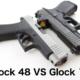 Glock 48 VS Glock 19