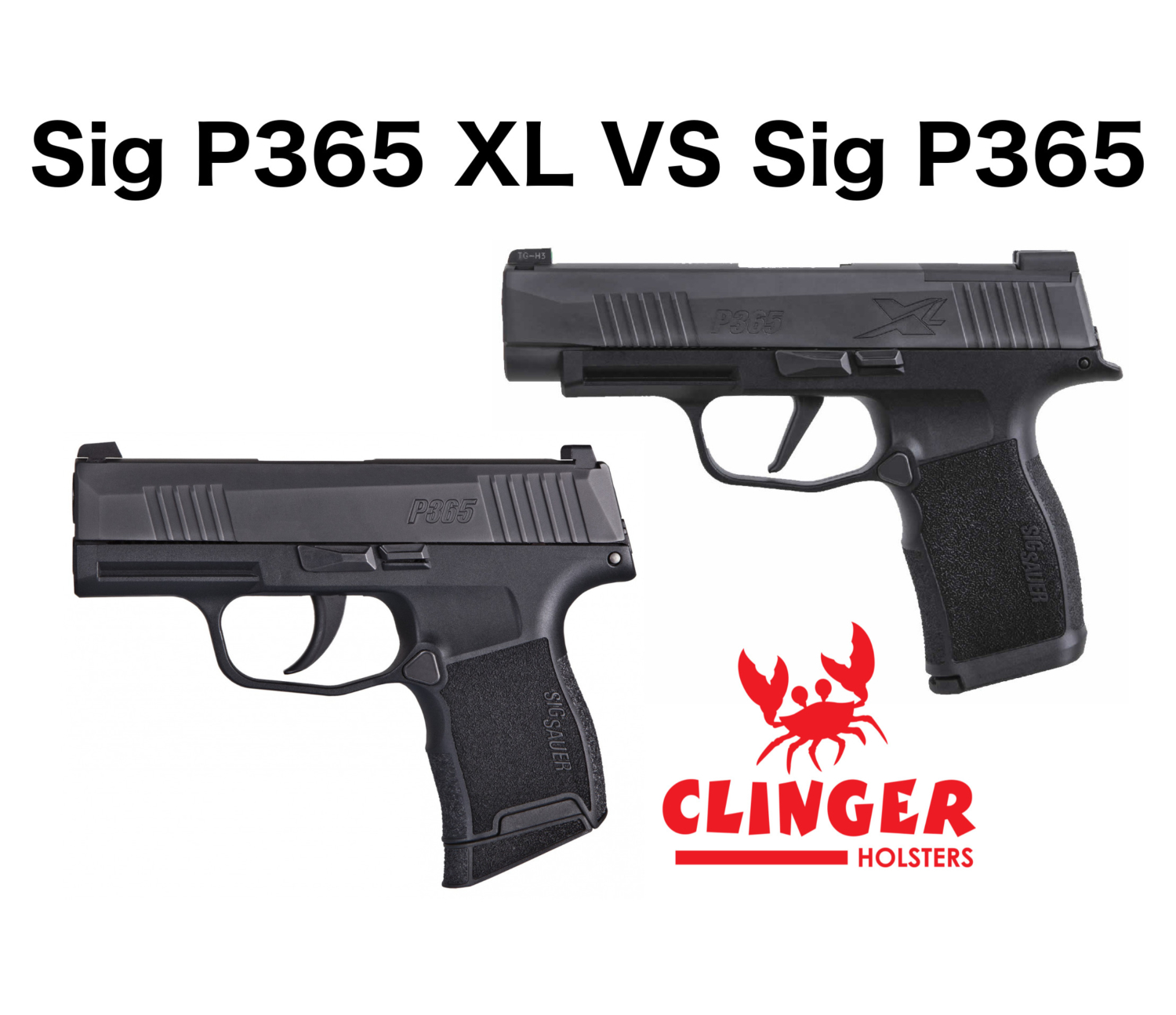 Sig P365 XL vs Sig P365 (with pictures) | Clinger Holsters